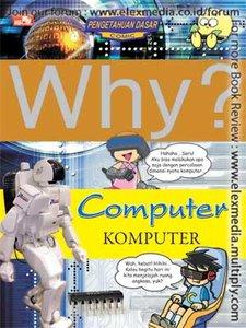 Why: Komputer