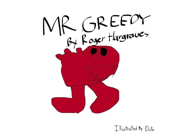 Mr Greedy