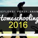 Refleksi Perjalanan Homeschooling 2016