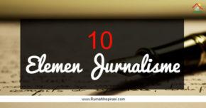 10 Elemen Jurnalisme menurut Bill Kovach dan Tom Rosenstiel