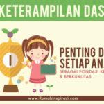 10 Keterampilan Dasar yang Penting Dipelajari Setiap Anak