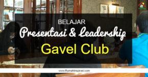 Belajar Presentasi dan Kepemimpinan di Gavel Club