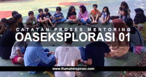 Catatan Proses Mentoring OASEksplorasi 2017 – 01