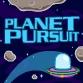 Planet Pursuit