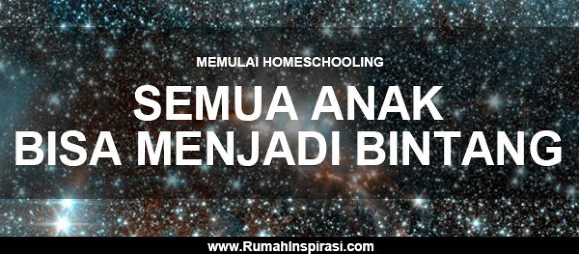 memulai-homeschooling-semua-anak-bisa-menjadi-bintang