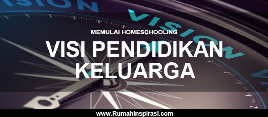 memulai-homeschooling-visi-pendidikan-keluarga